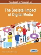 Handbook of Research on the Societal Impact of Digital Media ebook by Barbara Guzzetti,Mellinee Lesley
