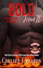 Bold from It - Hellions Motorcycle Club ebook by Chelsea Camaron