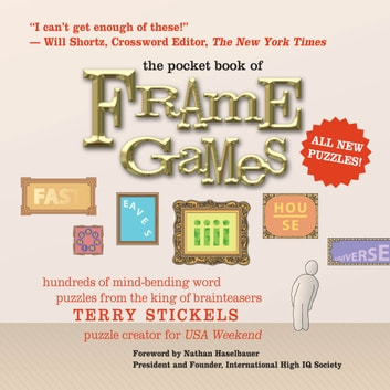 The Pocket Book of Frame Games - Hundreds of Mind-Bending Word Puzzles from the King of Brain Teasers! ebook by Terry Stickels
