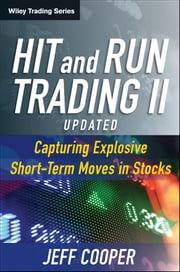 Hit and Run Trading II - Capturing Explosive Short-Term Moves in Stocks ebook by Jeff Cooper,David C. Reif