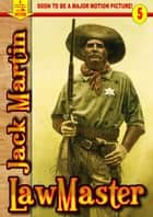 Lawmaster (A Piccadilly Publishing Western Book 5) ebook by Jack Martin