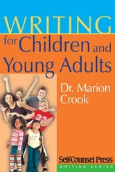 Writing For Children & Young Adults ebook by Marion Crook