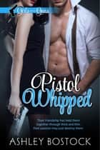 Pistol Whipped ebook by Ashley Bostock
