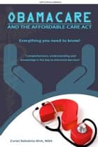 Obamacare and The Affordable Care Act ebook by Zuriel Babalola