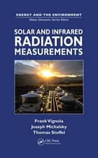 Solar and Infrared Radiation Measurements 電子書 by Frank Vignola, Joseph Michalsky, Thomas Stoffel