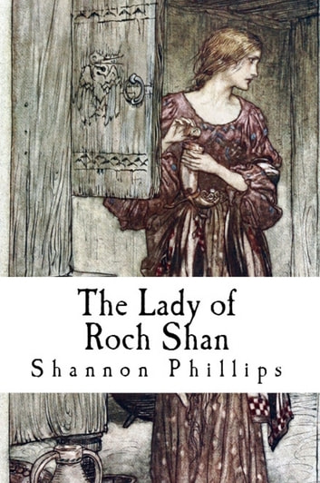 The Lady of Roch Shan ebook by Shannon Phillips