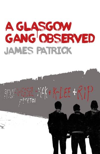 A Glasgow Gang Observed ebook by James Patrick