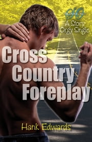 Cross Country Foreplay ebook by Hank Edwards