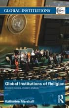 Global Institutions of Religion ebook by Katherine Marshall