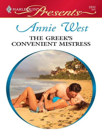 The Greek's Convenient Mistress 電子書籍 by Annie West