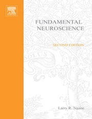 Fundamental Neuroscience ebook by Squire, Larry