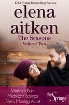 The Seasons: Volume Two ebook by Elena Aitken