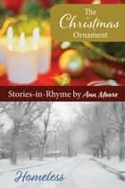 Stories-in-Rhyme: The Christmas Ornament & Homeless - Stories-in-Rhyme, #1 ebook by Ann Moore