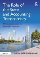 The Role of the State and Accounting Transparency ebook by Mohammad Nurunnabi