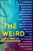 The Weird - A Compendium of Strange and Dark Stories ekitaplar by Ann VanderMeer, Jeff VanderMeer