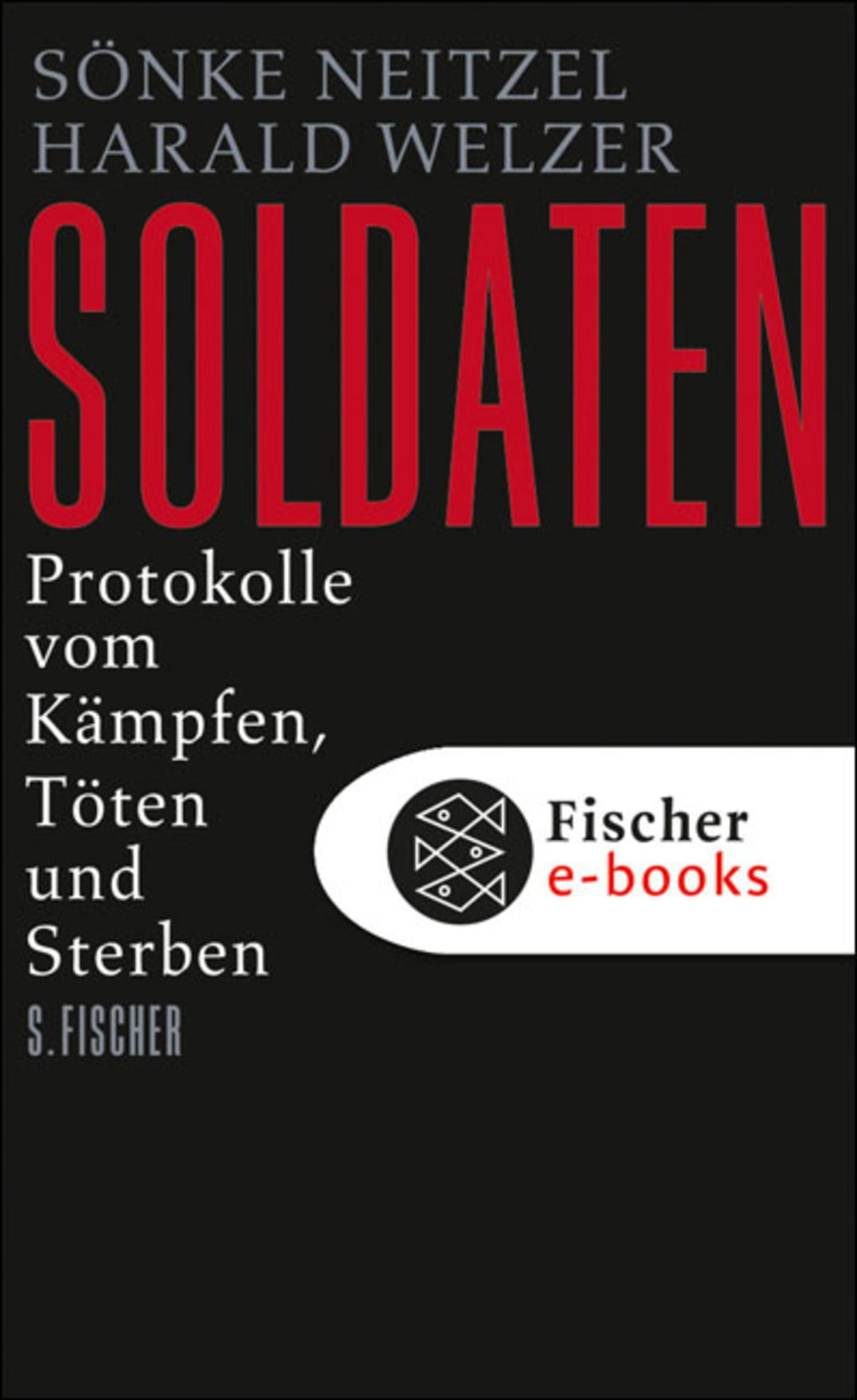 Soldaten eBook by Sönke Neitzel - 9783104007922 | Rakuten Kobo