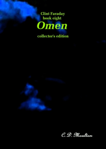 Clint Faraday Book Eight: Omen Collector's Edition ebook by CD Moulton