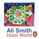 Hotel World audiobook by Ali Smith