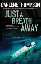 Just a Breath Away ebook by Carlene Thompson