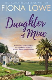 Daughter Of Mine ebook by Fiona Lowe