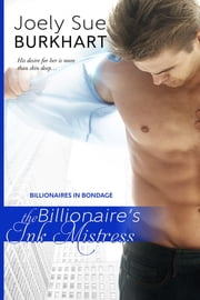 The Billionaire's Ink Mistress ebook by Joely Sue Burkhart
