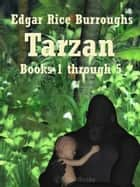 Tarzan Books 1 Through 5 ebook by Edgar Rice Burroughs