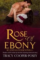 Rose of Ebony ebook by Tracy Cooper-Posey