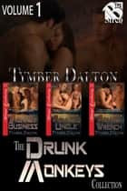 The Drunk Monkeys Collection, Volume 1 ebook by Tymber Dalton