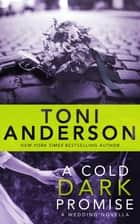 A Cold Dark Promise - A Wedding Novella ebook by Toni Anderson