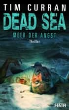 DEAD SEA - Meer der Angst - Thriller ebook by Tim Curran