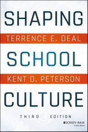 Shaping School Culture ebook by Terrence E. Deal,Kent D. Peterson
