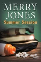 Summer Session ebook by Merry Jones