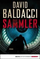 Die Sammler - Roman ebook by David Baldacci, Uwe Anton