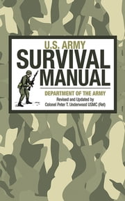 U.S. Army Survival Manual ebook by Army,Peter T. Underwood