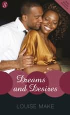 Dreams and Desires ebook by Louise Make
