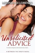 Unsolicited Advice ebook by Melinda Di Lorenzo