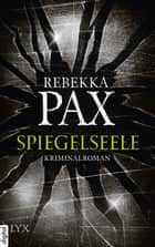 Spiegelseele ebook by Rebekka Pax
