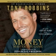 MONEY Master the Game - 7 Simple Steps to Financial Freedom audiobook by Tony Robbins