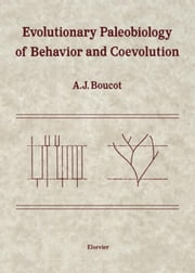 Evolutionary Paleobiology of Behavior and Coevolution ebook by Boucot, A.J.