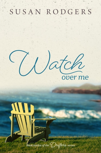 Watch Over Me - Drifters, Book Twelve ebook by Susan Rodgers