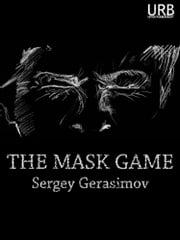 The Mask Game ebook by Sergey Gerasimov