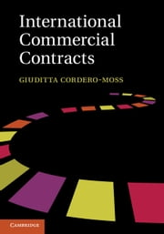 International Commercial Contracts - Applicable Sources and Enforceability ebook by Giuditta Cordero-Moss