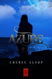 Azure (The Silver Series Book 5) ebook by Cheree Alsop