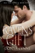 Raven's Gift ebook by Donya Lynne