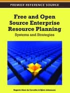 Free and Open Source Enterprise Resource Planning - Systems and Strategies ebook by Rogerio Atem de Carvalho, Björn Johansson