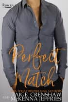 Perfect Match - Rowan, #11 ebook by Taige Crenshaw, McKenna Jeffries