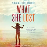 What She Lost audiobook by Susan Elliot Wright