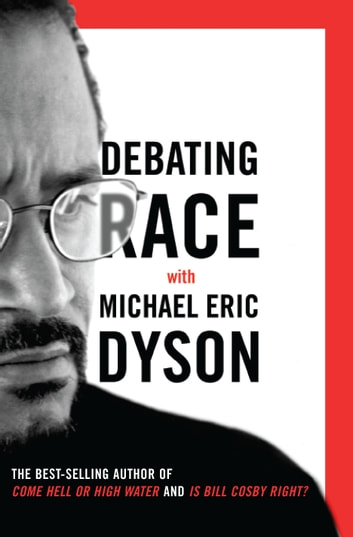 Debating Race - with Michael Eric Dyson ebook by Michael Eric Dyson