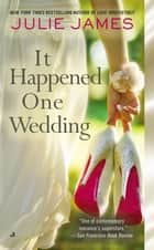 It Happened One Wedding ebook by Julie James