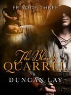 The Bloody Quarrel: Episode 3 ebook by